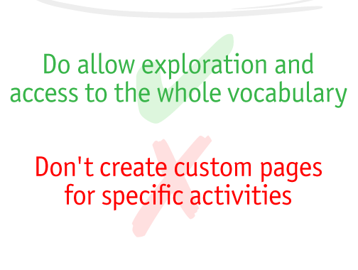 Aim for language development: Don't create custom pages for specific activities